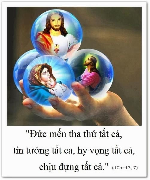 ĐỨC MẾN THA THỨ, TIN TƯỞNG, HY VỌNG, CHỊU ĐỰNG TẤT CẢ!