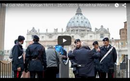 Video: Thế Giới Nhìn Từ Vatican 19/11 – 25/11/2015: An ninh tại Rôma và trong chuyến tông du Phi Châu