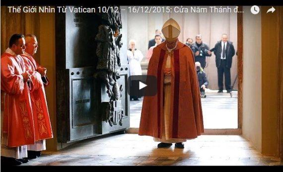 Video: Thế Giới Nhìn Từ Vatican 10/12 – 16/12/2015: Cửa Năm Thánh được mở trên toàn thế giới
