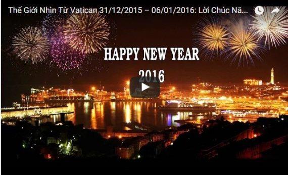 Video: Thế Giới Nhìn Từ Vatican 31/12/2015 – 06/01/2016: Lời Chúc Năm Mới từ Vatican
