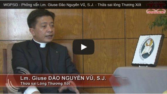 Video Phỏng vấn Lm. Giuse Đào Nguyên Vũ, S.J. – Thừa sai lòng Thương Xót