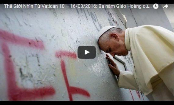 Video: Thế Giới Nhìn Từ Vatican 10 – 16/03/2016: Ba năm Giáo Hoàng của Đức Thánh Cha Phanxicô qua các con số