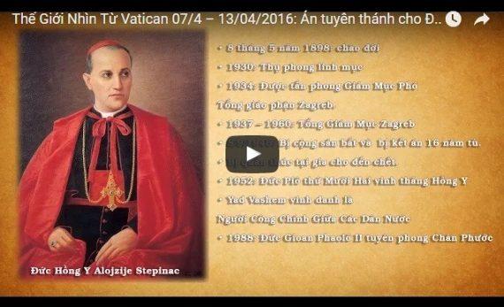 Video: Thế Giới Nhìn Từ Vatican 07/4 – 13/04/2016: Chân Phước Hồng Y tử đạo Alojzije Stepinac