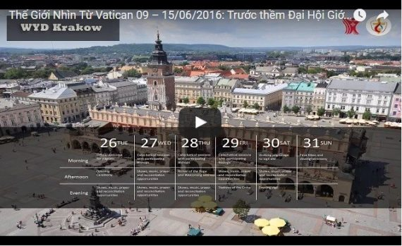 Video: Thế Giới Nhìn Từ Vatican 09 – 15/06/2016: Trước thềm Đại Hội Giới Trẻ Thế Giới 2106 tại Krakow