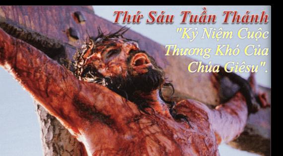 [Audio Nghi Thức]Thứ Sáu Tuần Thánh Kỷ Niệm Cuộc Thương Khó Của Chúa Giêsu Năm A.