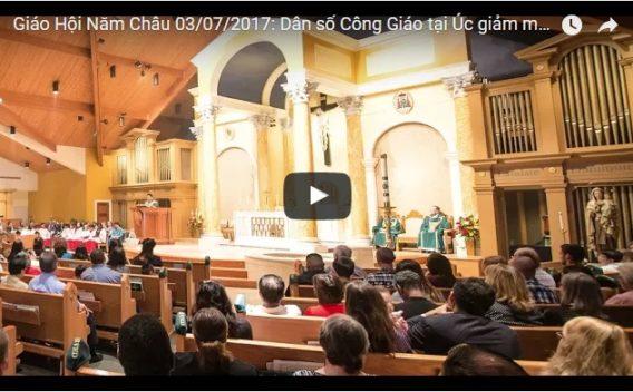 Video: Giáo Hội Năm Châu 03/07/2017: Dân số Công Giáo tại Úc giảm mạnh, vô thần và Hồi Giáo tăng chóng mặt