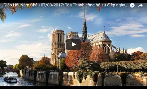 Video: Giáo Hội Năm Châu 07/08/2017: Tòa Thánh công bố sứ điệp ngày quốc tế du lịch