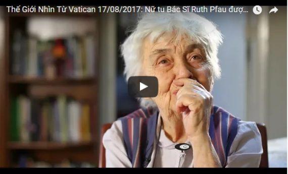 Video: Thế Giới Nhìn Từ Vatican 17/08/2017: Nữ tu Bác Sĩ Ruth Pfau được tôn vinh Mẹ Têrêsa của Pakistan